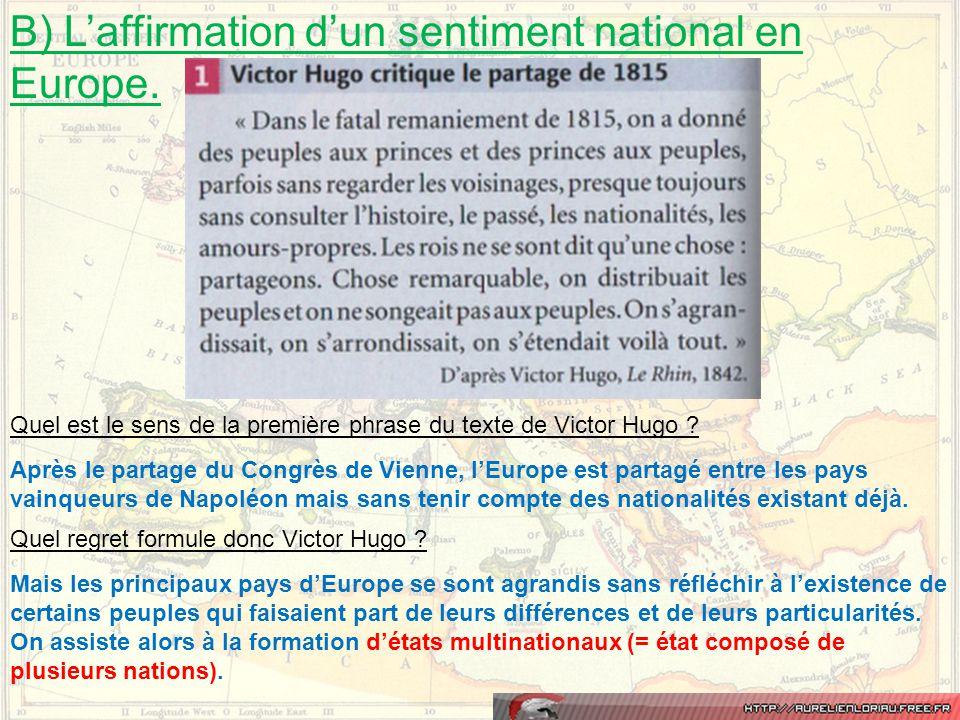 Quel est le sens de la première phrase du texte de Victor Hugo ? Quel regret formule donc Victor Hugo ? Après le partage du Congrès de Vienne, l'Europ