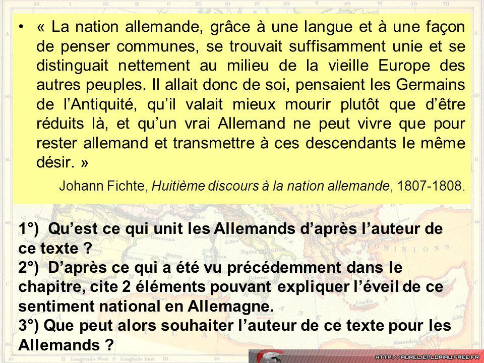 •« La nation allemande, grâce à une langue et à une façon de penser communes, se trouvait suffisamment unie et se distinguait nettement au milieu de l