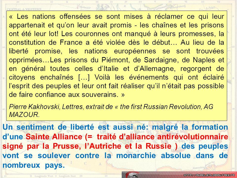 « Les nations offensées se sont mises à réclamer ce qui leur appartenait et qu'on leur avait promis - les chaînes et les prisons ont été leur lot! Les