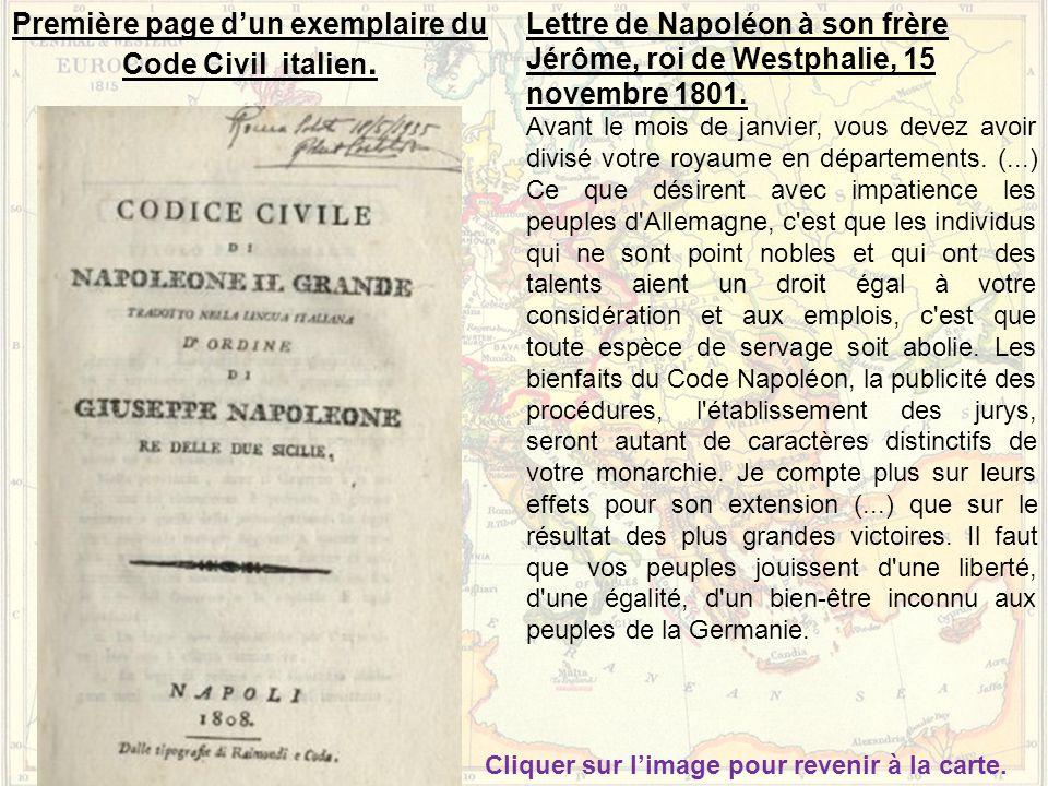Première page d'un exemplaire du Code Civil italien. Cliquer sur l'image pour revenir à la carte. Lettre de Napoléon à son frère Jérôme, roi de Westph