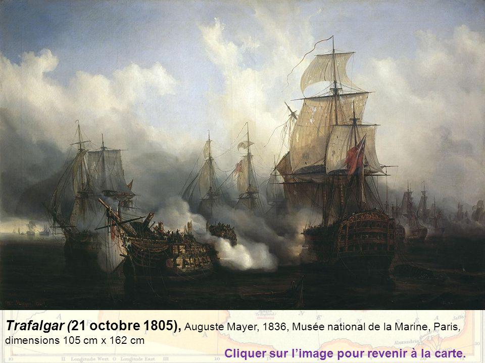 Trafalgar (21 octobre 1805), Auguste Mayer, 1836, Musée national de la Marine, Paris, dimensions 105 cm x 162 cm Cliquer sur l'image pour revenir à la