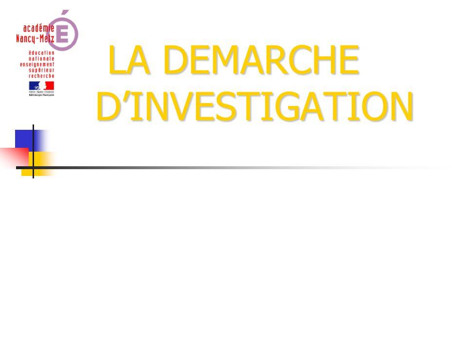 LA DEMARCHE D'INVESTIGATION LA DEMARCHE D'INVESTIGATION