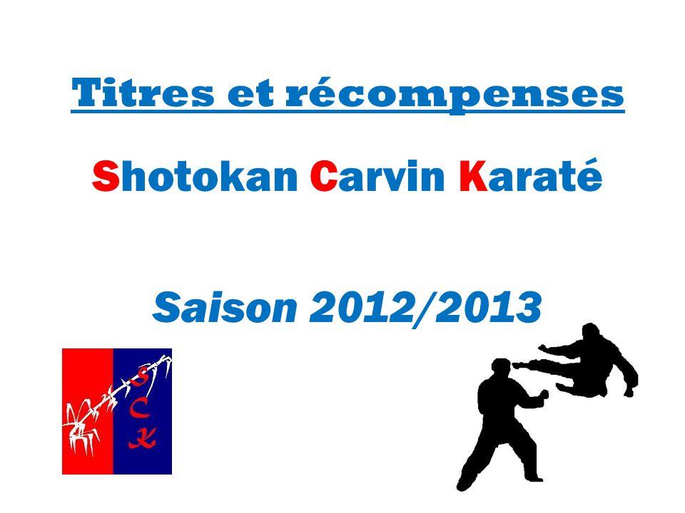Titres et récompenses Shotokan Carvin Karaté Saison 2012/2013