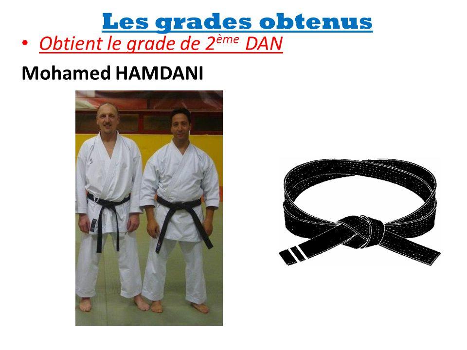 Les grades obtenus • Obtient le grade de 2 ème DAN Mohamed HAMDANI