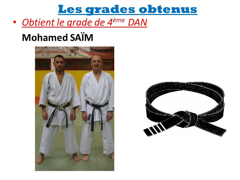 Les grades obtenus • Obtient le grade de 4 ème DAN Mohamed SAÏM