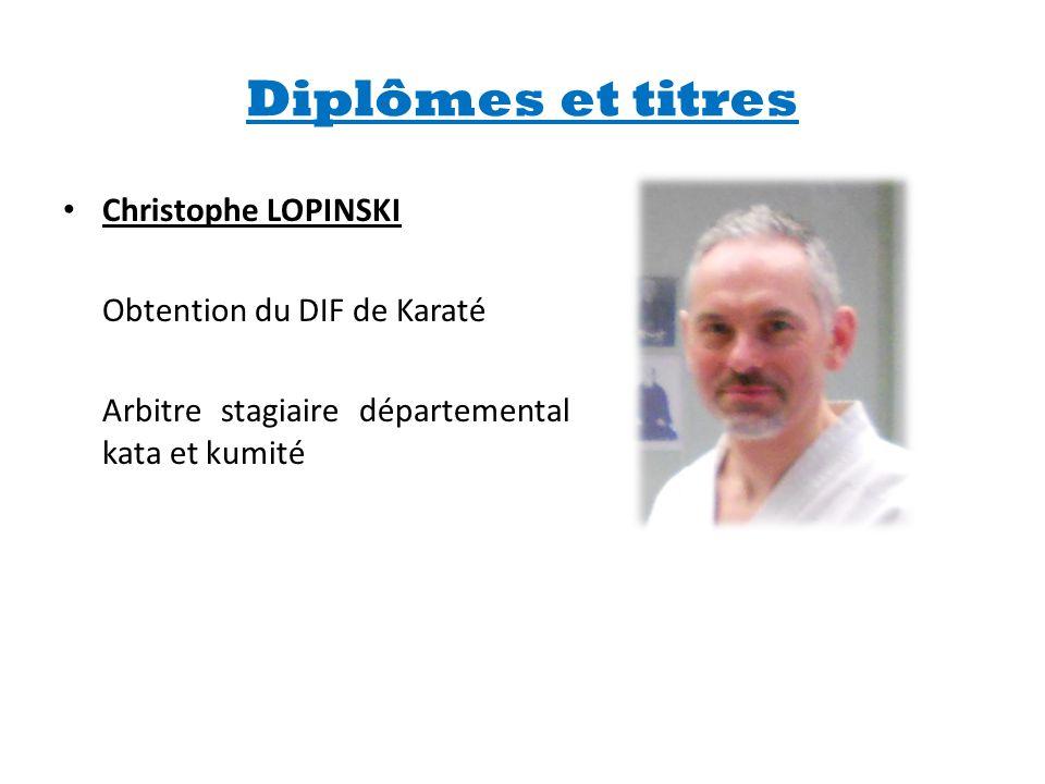 Diplômes et titres • Christophe LOPINSKI Obtention du DIF de Karaté Arbitre stagiaire départemental kata et kumité