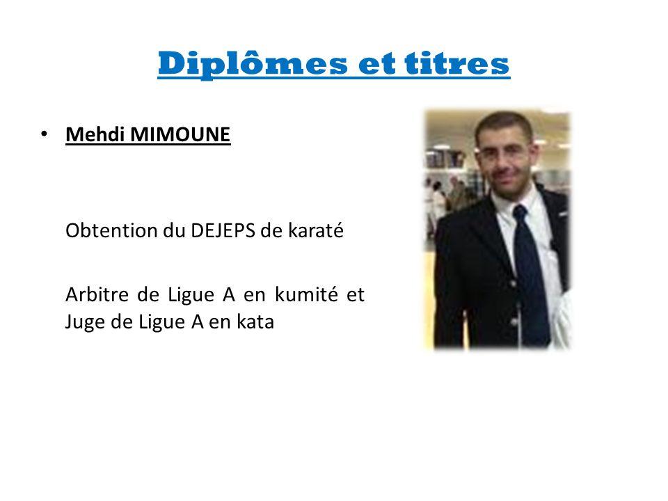 Diplômes et titres • Mehdi MIMOUNE Obtention du DEJEPS de karaté Arbitre de Ligue A en kumité et Juge de Ligue A en kata