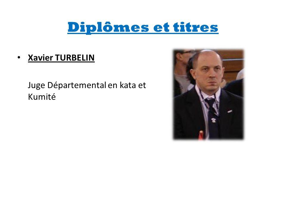 Diplômes et titres • Xavier TURBELIN Juge Départemental en kata et Kumité