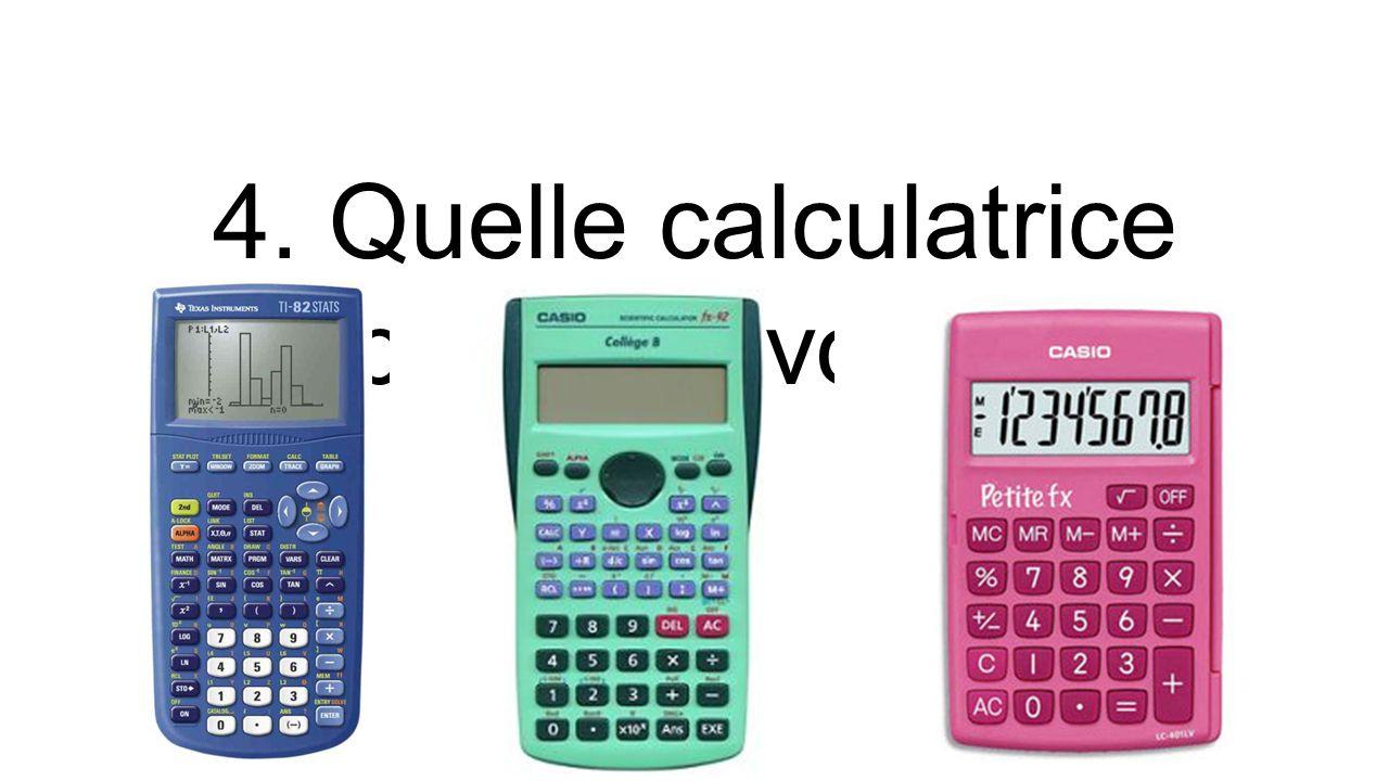 4. Quelle calculatrice préférez-vous?