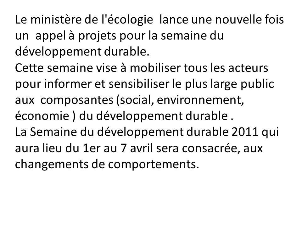 Le ministère de l écologie lance une nouvelle fois un appel à projets pour la semaine du développement durable.