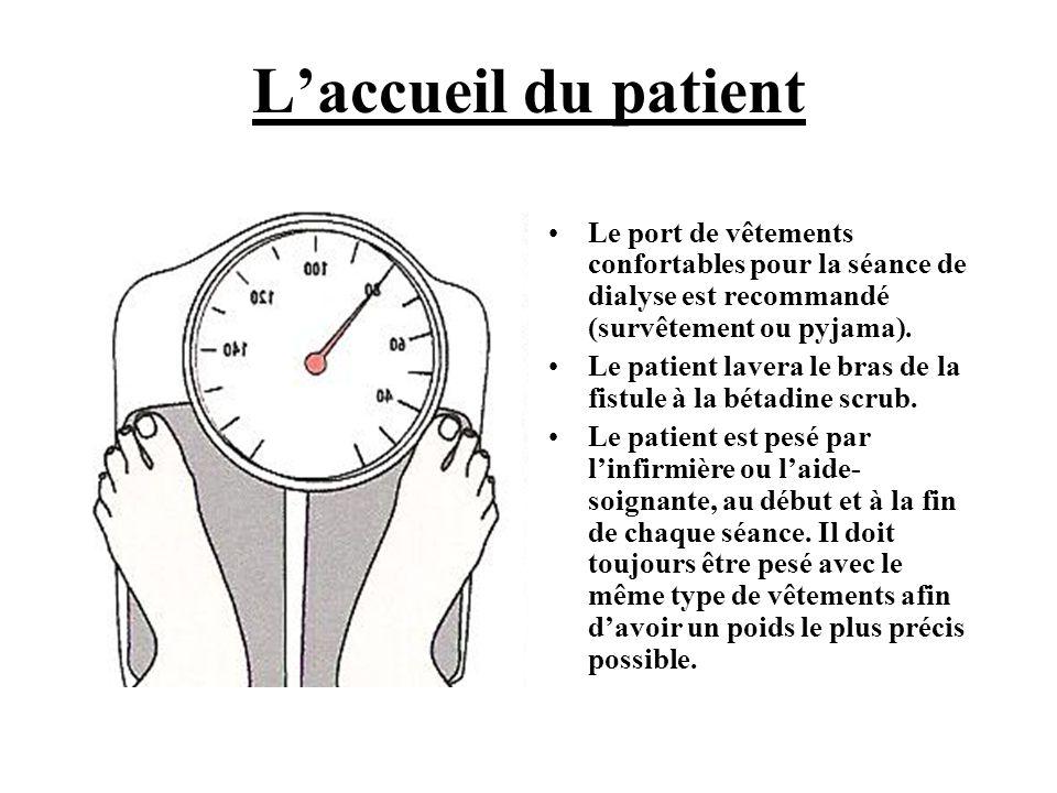 L'accueil du patient •Le port de vêtements confortables pour la séance de dialyse est recommandé (survêtement ou pyjama). •Le patient lavera le bras d