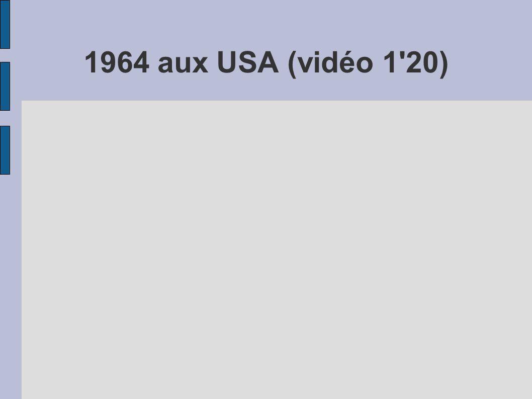 1964 aux USA (vidéo 1'20)