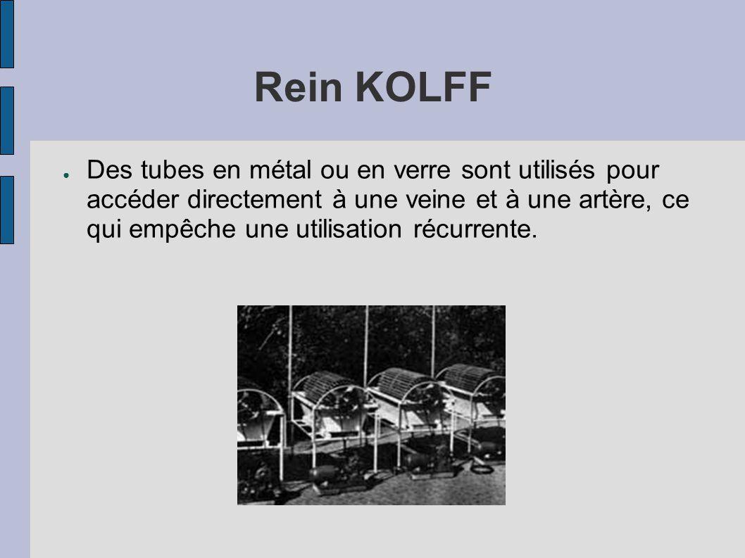 Rein KOLFF ● Des tubes en métal ou en verre sont utilisés pour accéder directement à une veine et à une artère, ce qui empêche une utilisation récurrente.