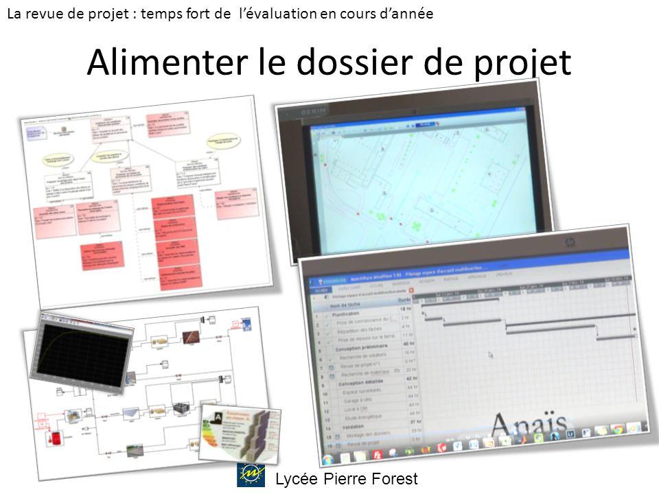 Lycée Pierre Forest Alimenter le dossier de projet La revue de projet : temps fort de l'évaluation en cours d'année