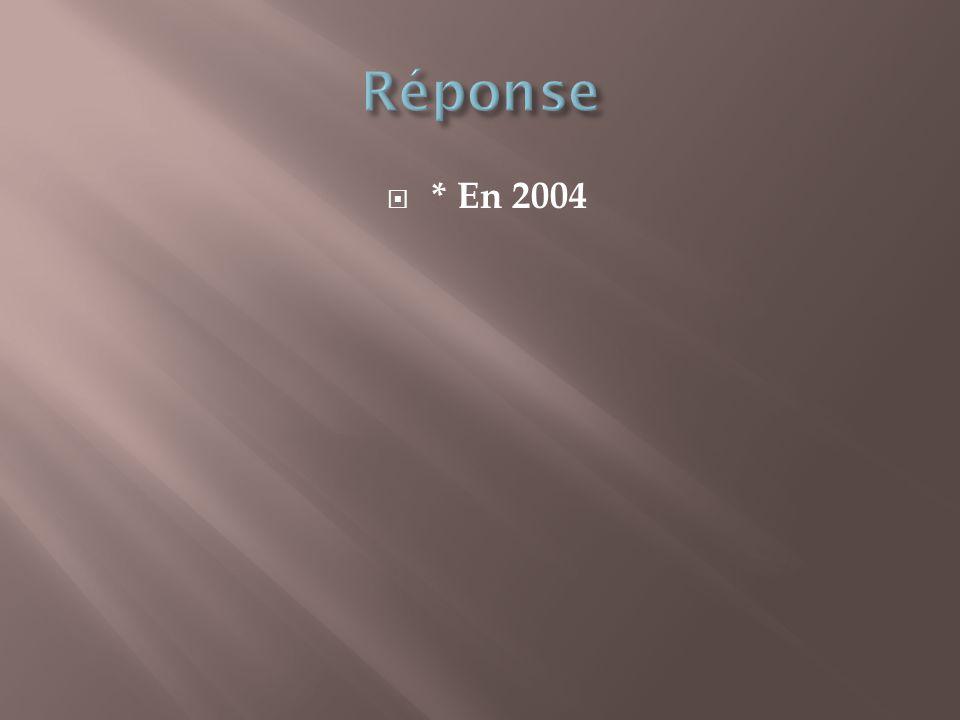  * En 2004