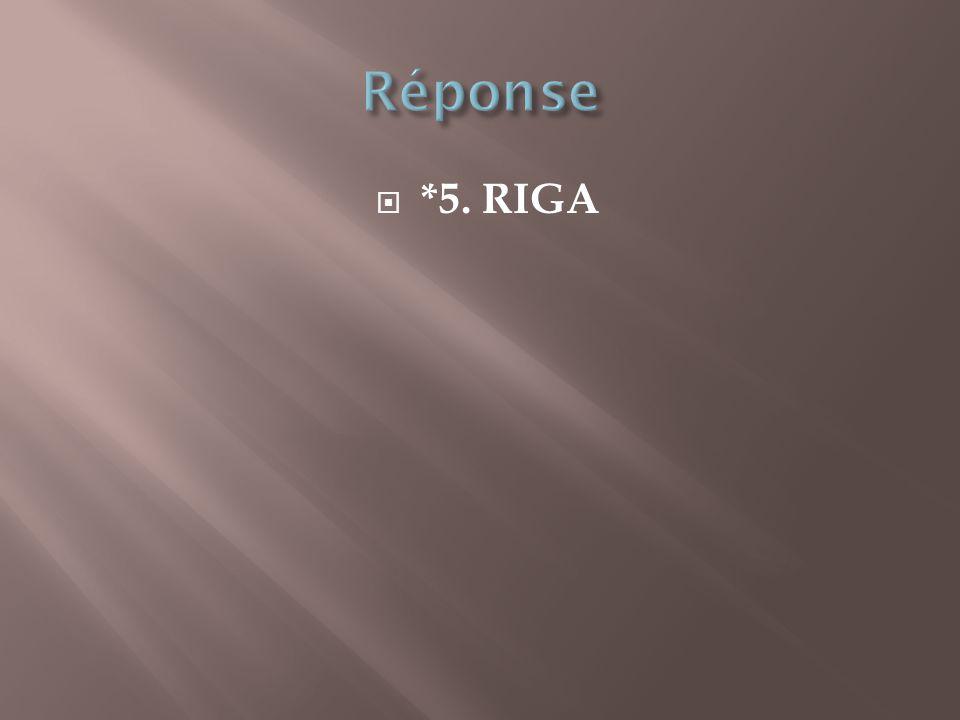  *5. RIGA