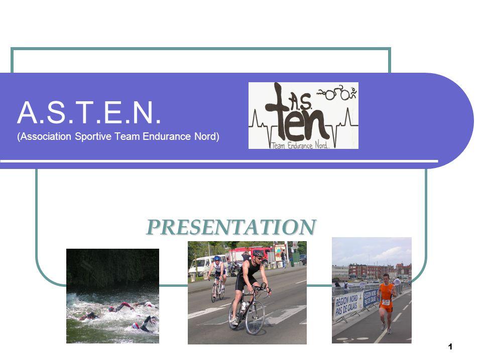 1 A.S.T.E.N. (Association Sportive Team Endurance Nord) PRESENTATION