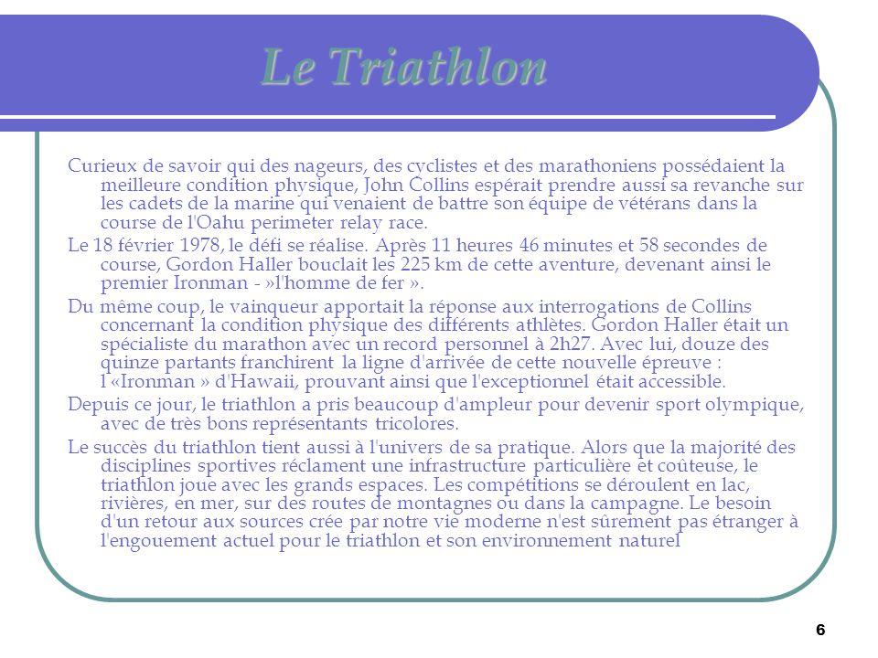 7 Le Triathlon D autres disciplines sont venues s ajouter comme le duathlon, le run and bike, l aquathlon.....