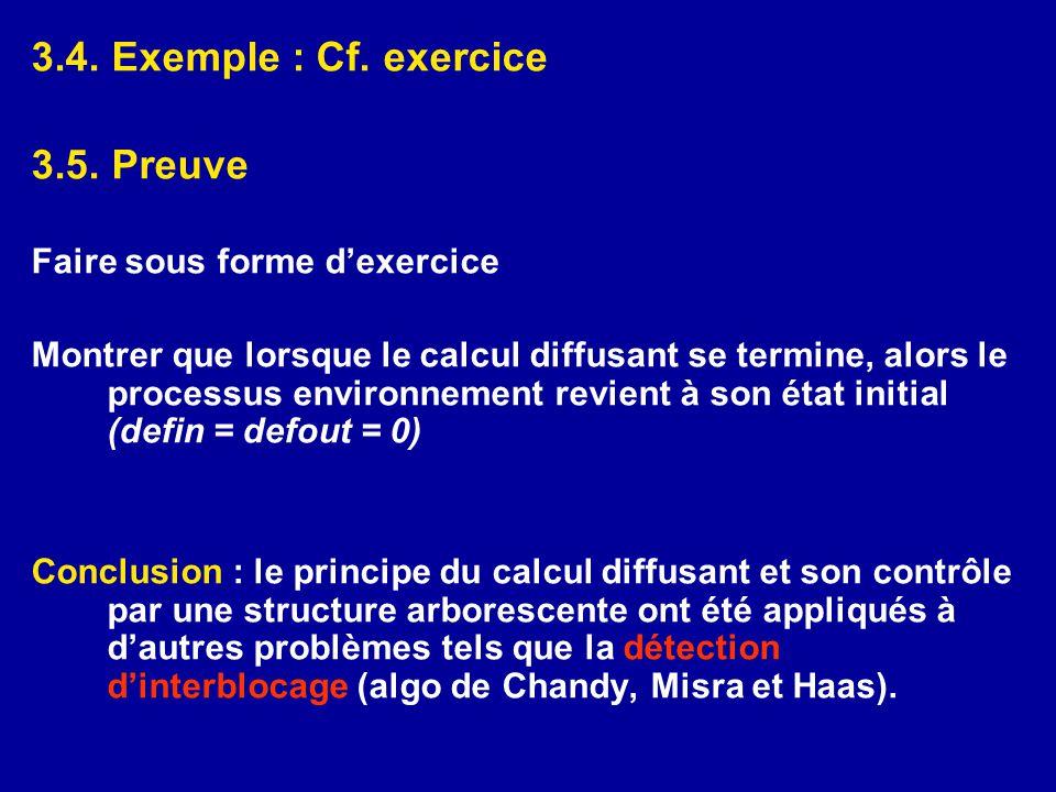 3.4. Exemple : Cf. exercice 3.5. Preuve Faire sous forme d'exercice Montrer que lorsque le calcul diffusant se termine, alors le processus environneme