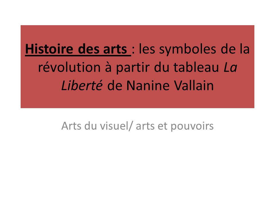 Histoire des arts : les symboles de la révolution à partir du tableau La Liberté de Nanine Vallain Arts du visuel/ arts et pouvoirs
