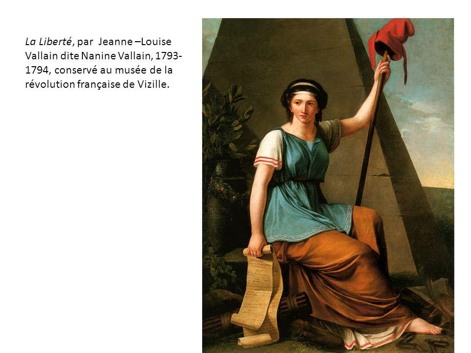 La Liberté, par Jeanne –Louise Vallain dite Nanine Vallain, 1793- 1794, conservé au musée de la révolution française de Vizille.