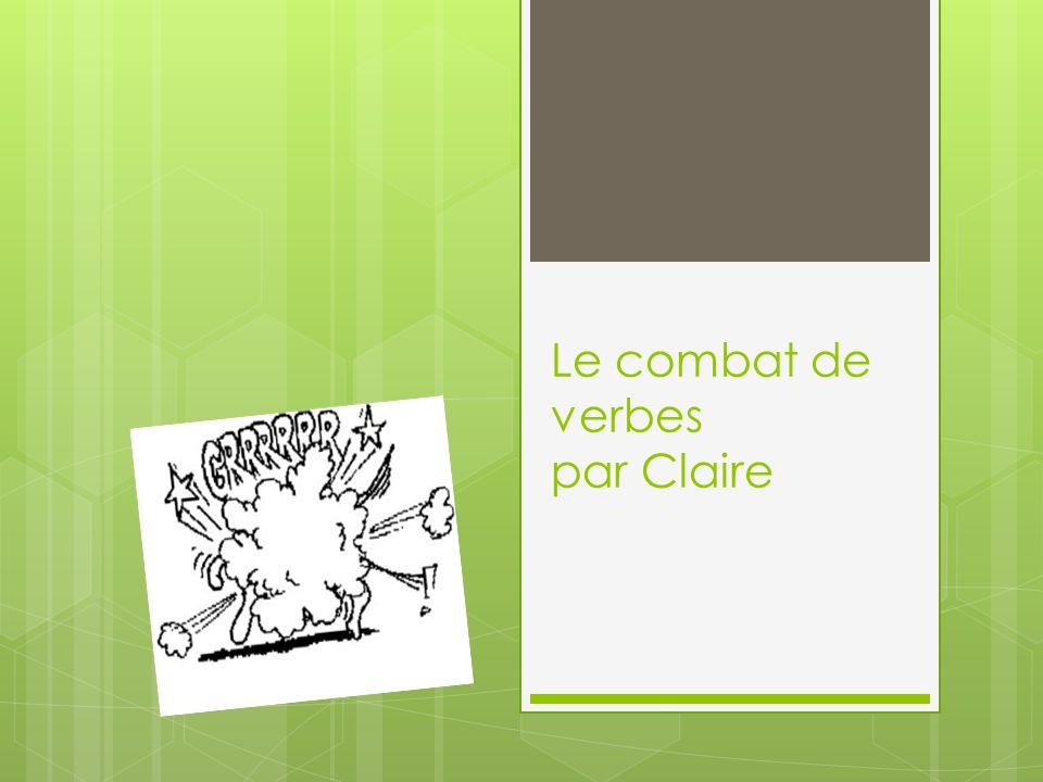 Le combat de verbes par Claire