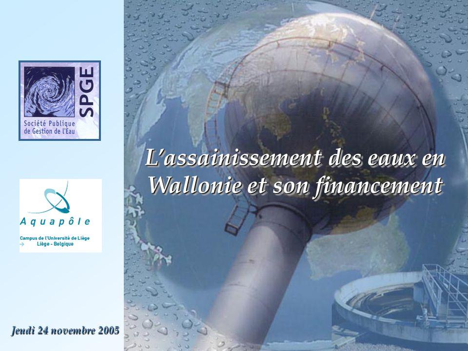 Jeudi 24 novembre 2005 L'assainissement des eaux en Wallonie et son financement