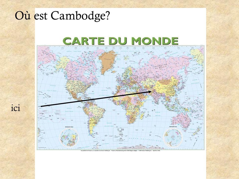 Où est Cambodge? ici