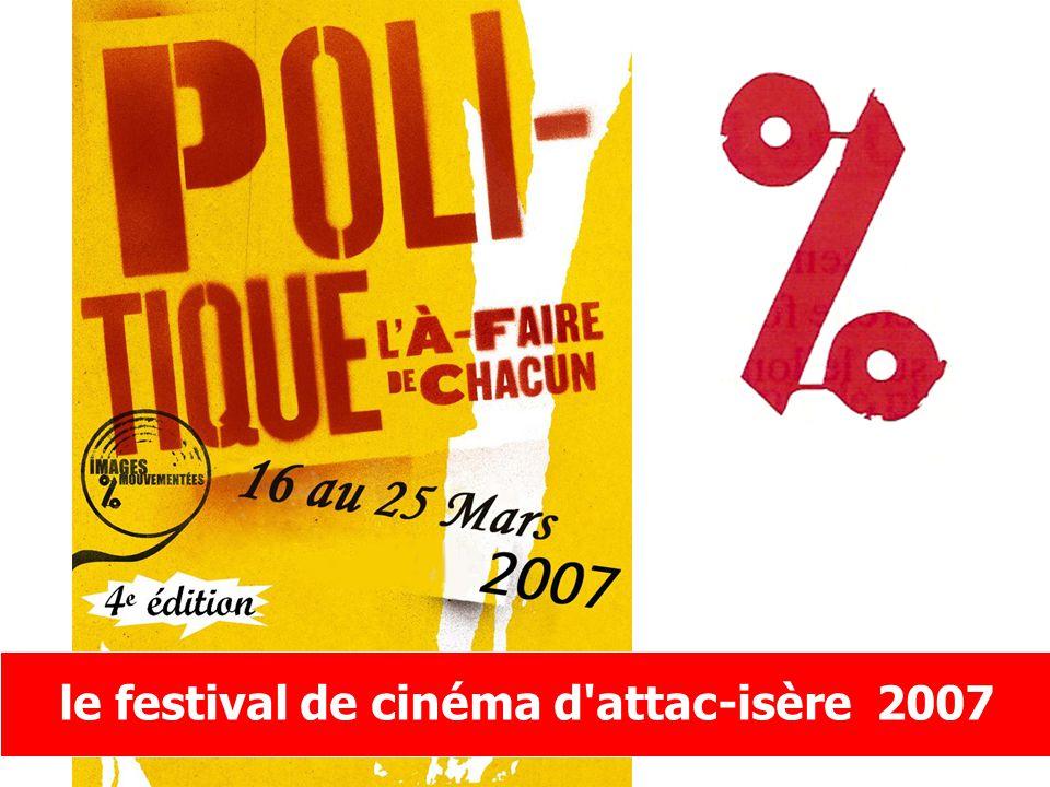 attac-isère présente le festival de cinéma d attac-isère 2007