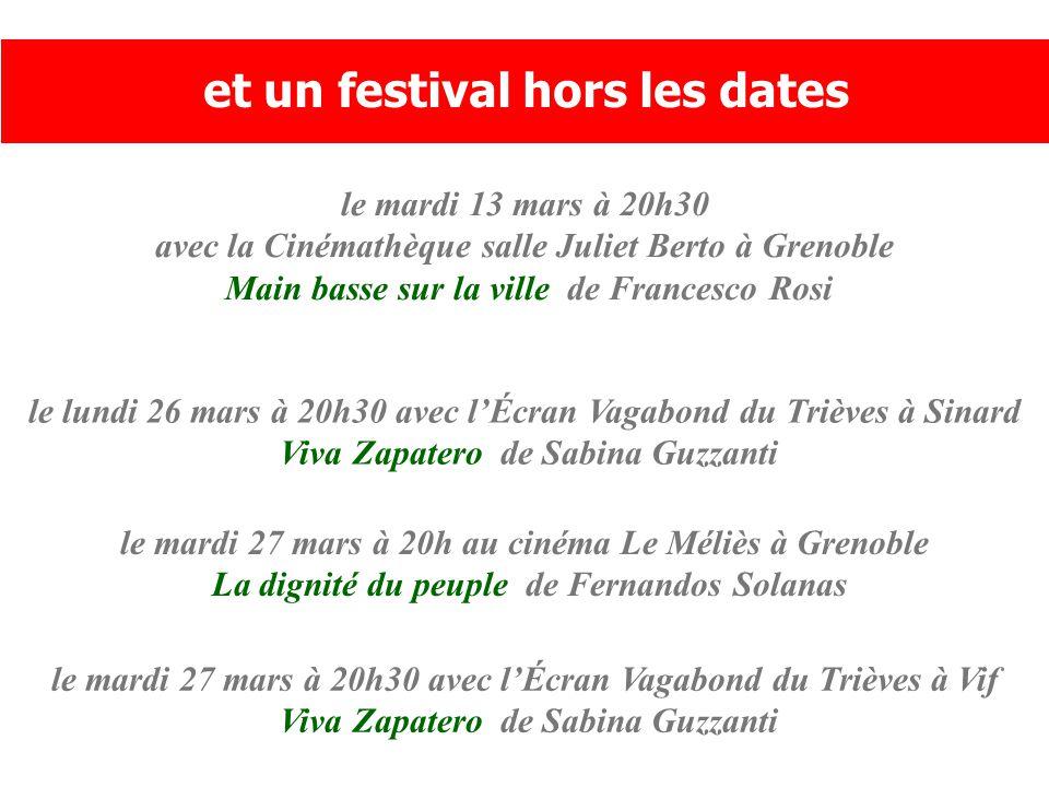 le lundi 26 mars à 20h30 avec l'Écran Vagabond du Trièves à Sinard Viva Zapatero de Sabina Guzzanti et un festival hors les dates le mardi 27 mars à 20h30 avec l'Écran Vagabond du Trièves à Vif Viva Zapatero de Sabina Guzzanti le mardi 27 mars à 20h au cinéma Le Méliès à Grenoble La dignité du peuple de Fernandos Solanas le mardi 13 mars à 20h30 avec la Cinémathèque salle Juliet Berto à Grenoble Main basse sur la ville de Francesco Rosi
