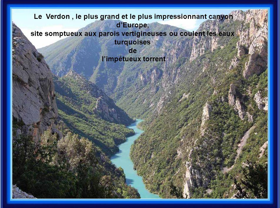Le Verdon, le plus grand et le plus impressionnant canyon d'Europe, site somptueux aux parois vertigineuses ou coulent les eaux turquoises de l'impétu
