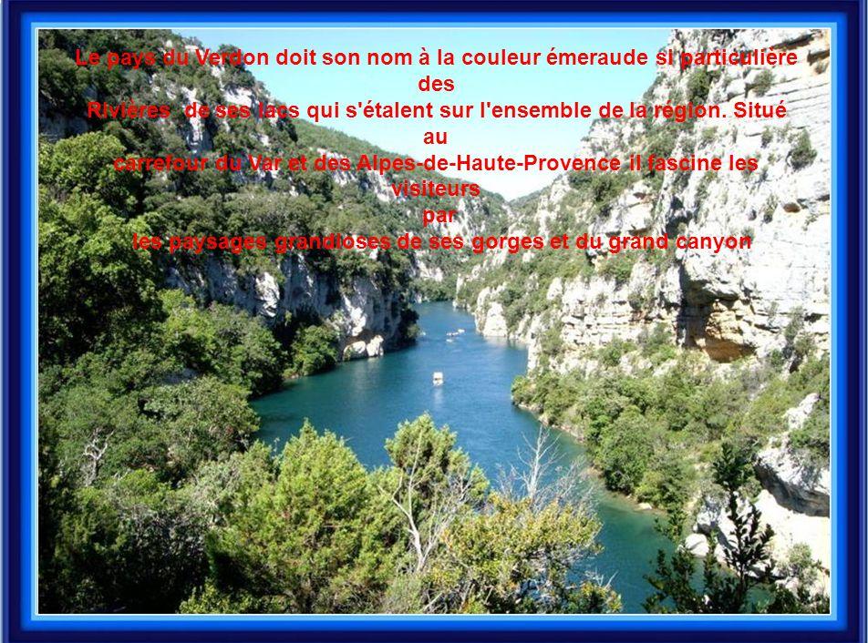 Le pays du Verdon doit son nom à la couleur émeraude si particulière des Rivières de ses lacs qui s'étalent sur l'ensemble de la région. Situé au carr
