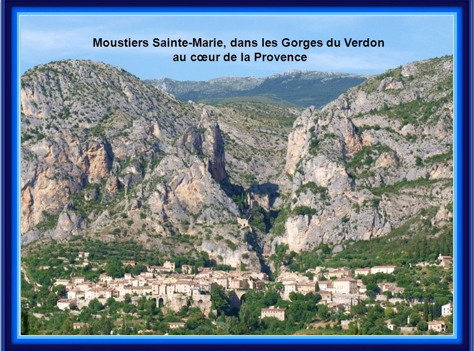 Moustiers Sainte-Marie, dans les Gorges du Verdon au cœur de la Provence