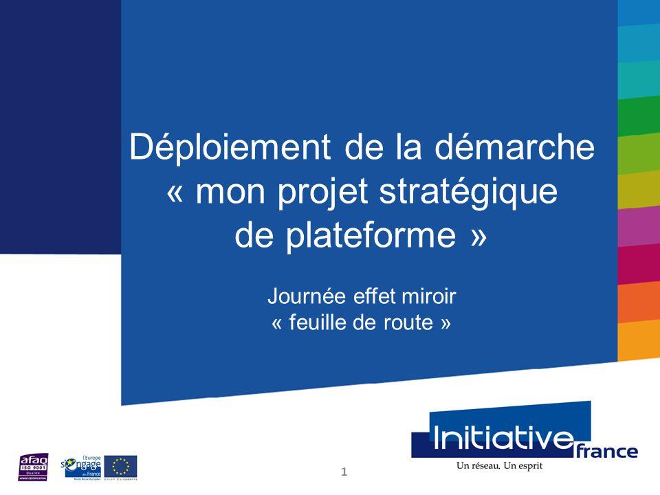 1 Déploiement de la démarche « mon projet stratégique de plateforme » Journée effet miroir « feuille de route »