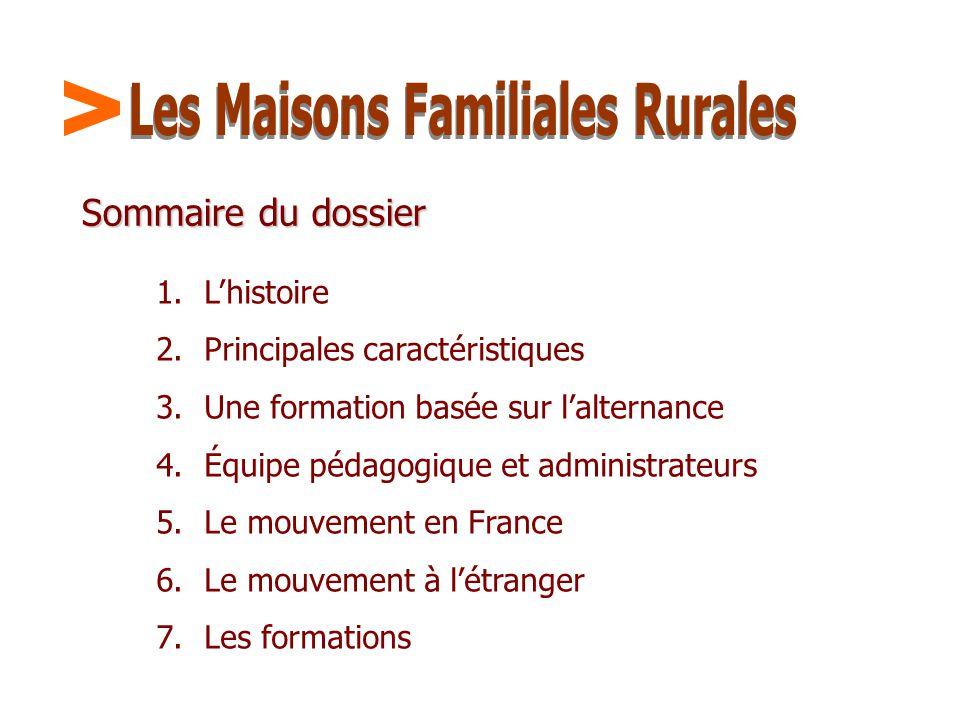 Maison Familiale Rurale d'Éducation et d'Orientation - 2 Sommaire du dossier 1.L'histoire 2.Principales caractéristiques 3.Une formation basée sur l'a