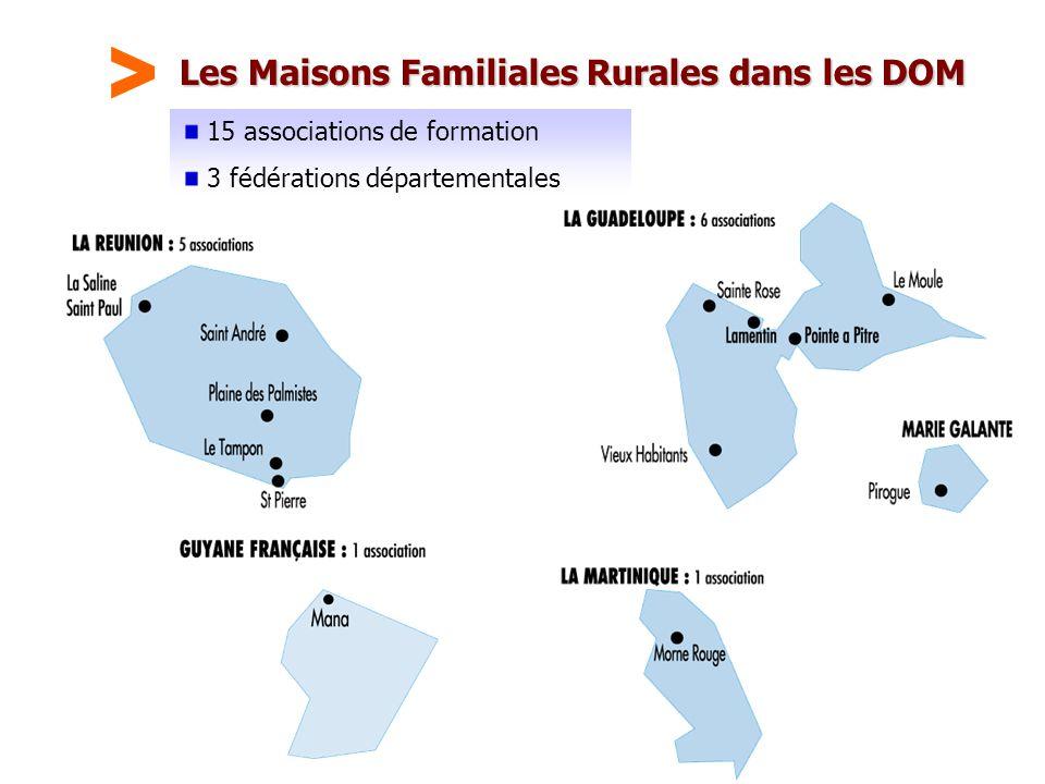 Maison Familiale Rurale d'Éducation et d'Orientation - 32 Les Maisons Familiales Rurales dans les DOM 15 associations de formation 3 fédérations départementales