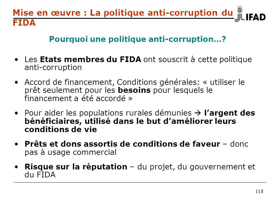 118 Mise en œuvre : La politique anti-corruption du FIDA Pourquoi une politique anti-corruption….
