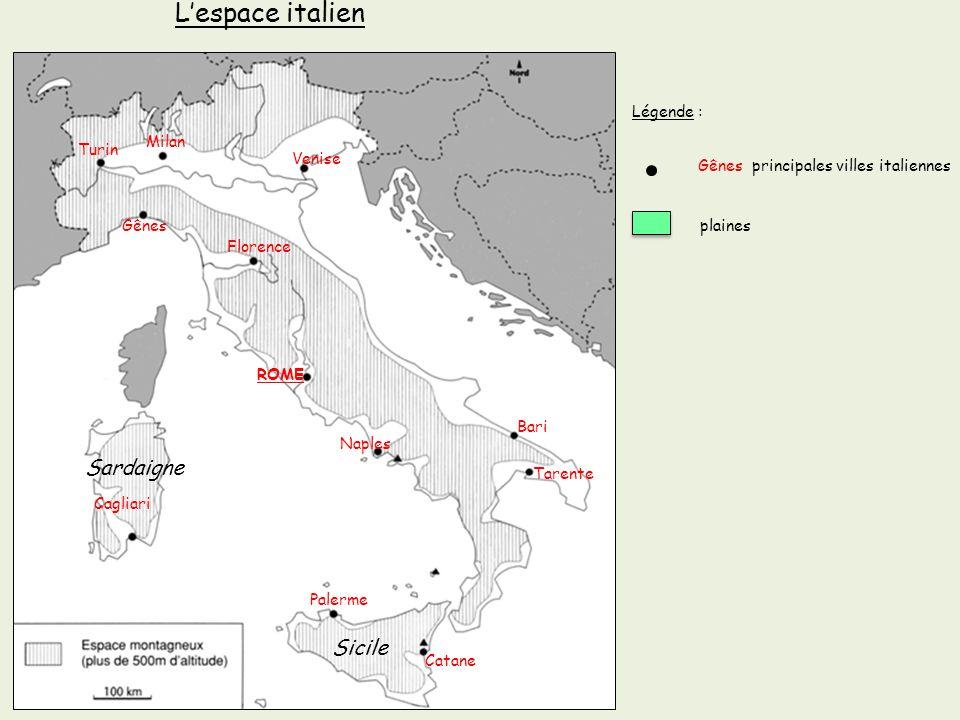 Turin Gênes ROME Cagliari Palerme Catane Naples Bari Florence Venise Tarente Milan Gênes principales villes italiennes Sardaigne Sicile Légende : L'es