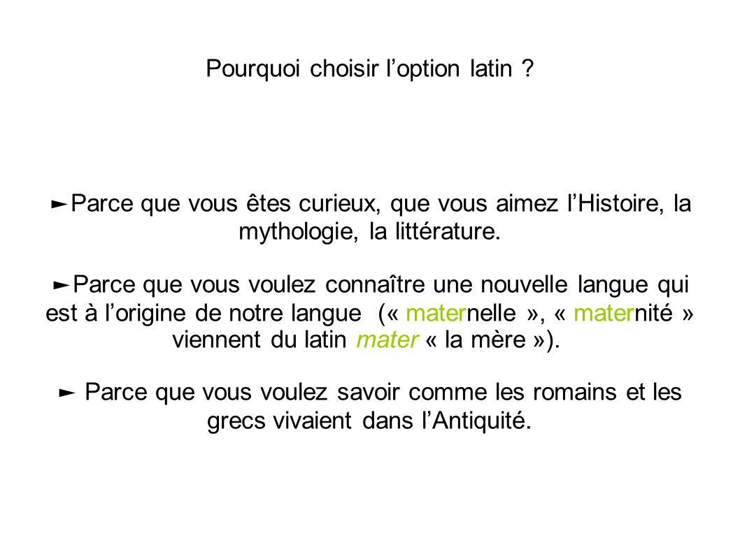 Les cours, les horaires 2h de latin en 5 ème 3h de latin en 4 ème 3h de latin en 3 ème On peut faire du latin tout en choisissant l'option CHAM ou l'option « bilangue ».