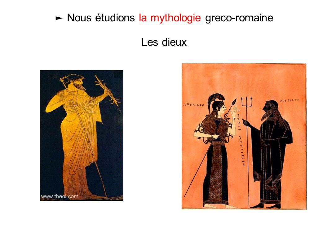► Nous étudions la mythologie greco-romaine Les dieux