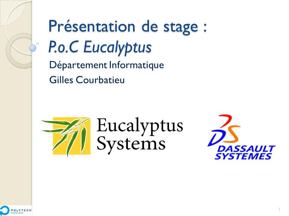 Présentation de stage : P.o.C Eucalyptus Département Informatique Gilles Courbatieu 1