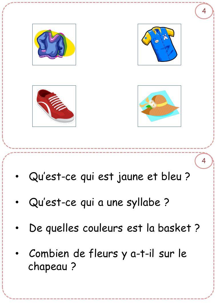 4 4 • Qu'est-ce qui est jaune et bleu ? • Qu'est-ce qui a une syllabe ? • De quelles couleurs est la basket ? • Combien de fleurs y a-t-il sur le chap