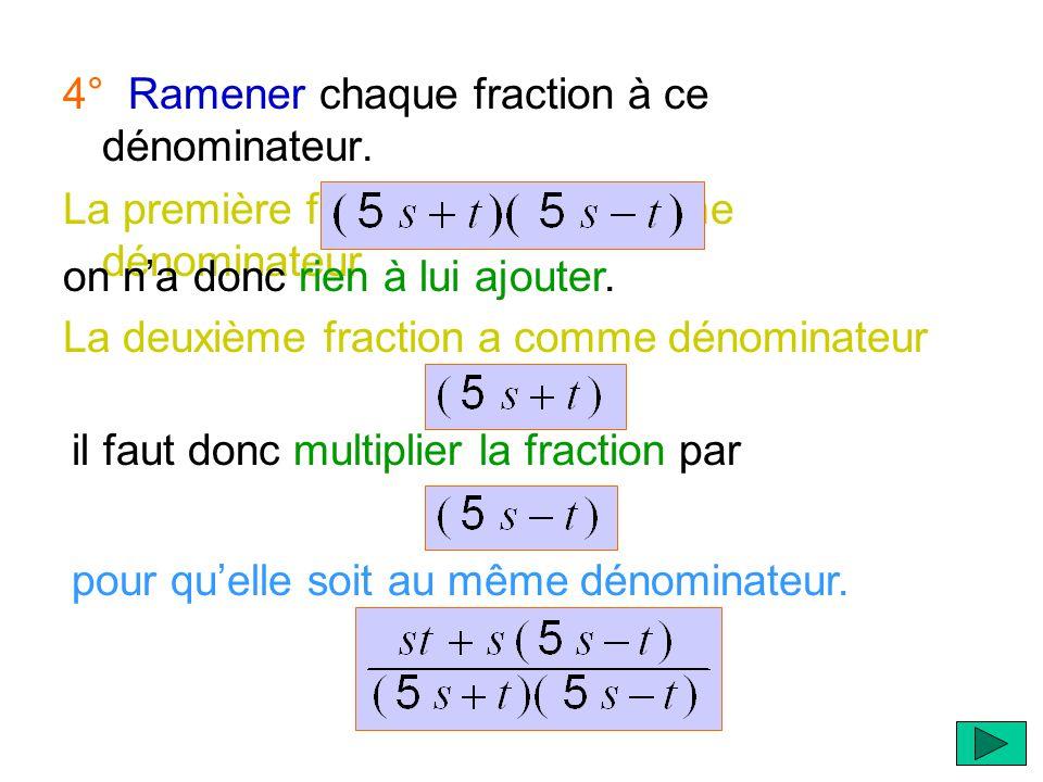 2° Simplifier chaque fraction, si nécessaire. s 3° Trouver le dénominateur commun aux deux fractions.