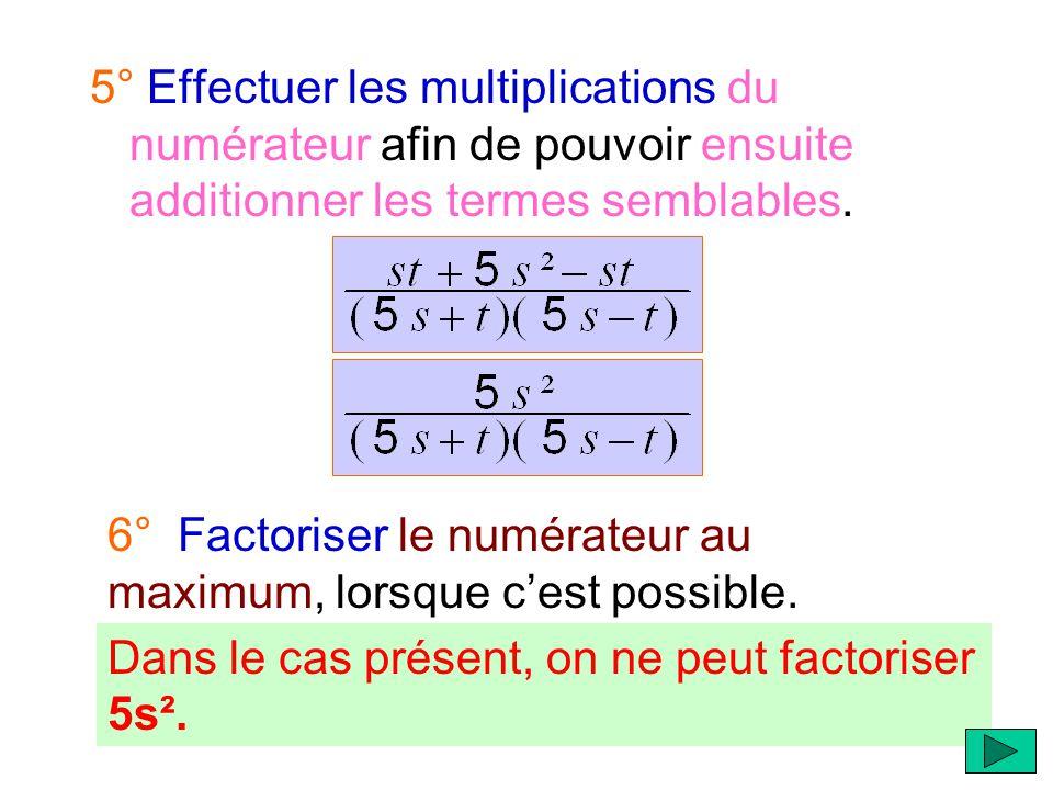 4° Ramener chaque fraction à ce dénominateur. La première fraction a déjà comme dénominateur on n'a donc rien à lui ajouter. il faut donc multiplier l