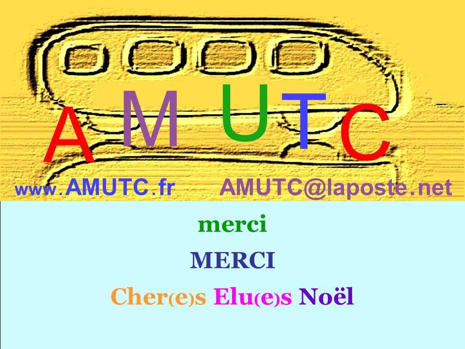merci MERCI Cher ( e ) s Elu ( e ) s Noël C T A M U www. AMUTC. fr AMUTC@laposte. net