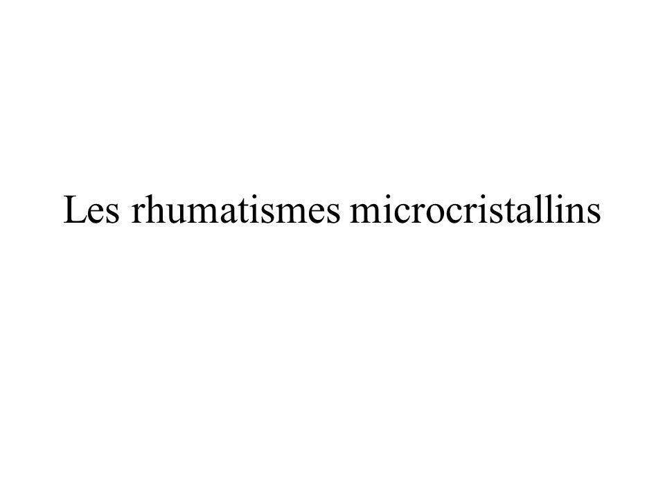 Les rhumatismes microcristallins