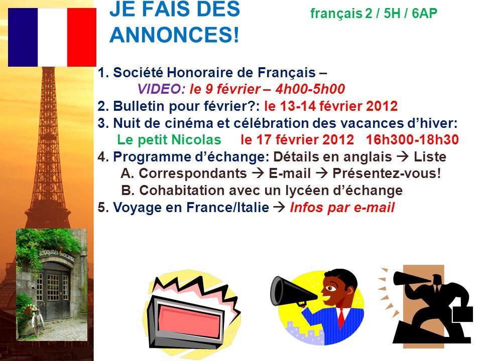 français 5H le 10-13 février 2012 ActivitéClasseur ÉCOUTONS!: Ç a ira, mon amour ! Activité/Devoirs Pas d''entrée !! PROJET FRANCO-AMERICAIN : Présent