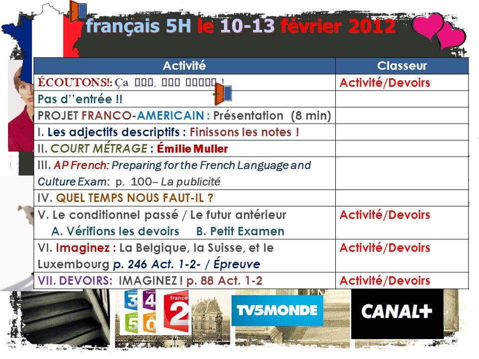 JE FAIS DES ANNONCES! français 2 / 5H / 6AP 1. Société Honoraire de Français – VIDEO: le 9 février – 4h00-5h00 2. Bulletin pour février?: le 13-14 fév