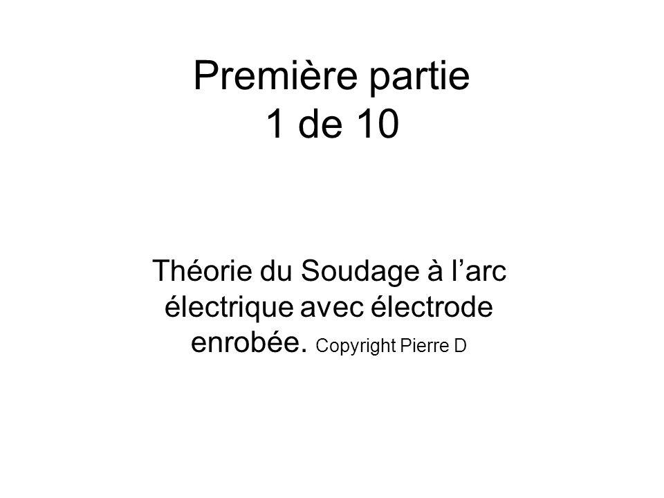 Première partie 1 de 10 Théorie du Soudage à l'arc électrique avec électrode enrobée.