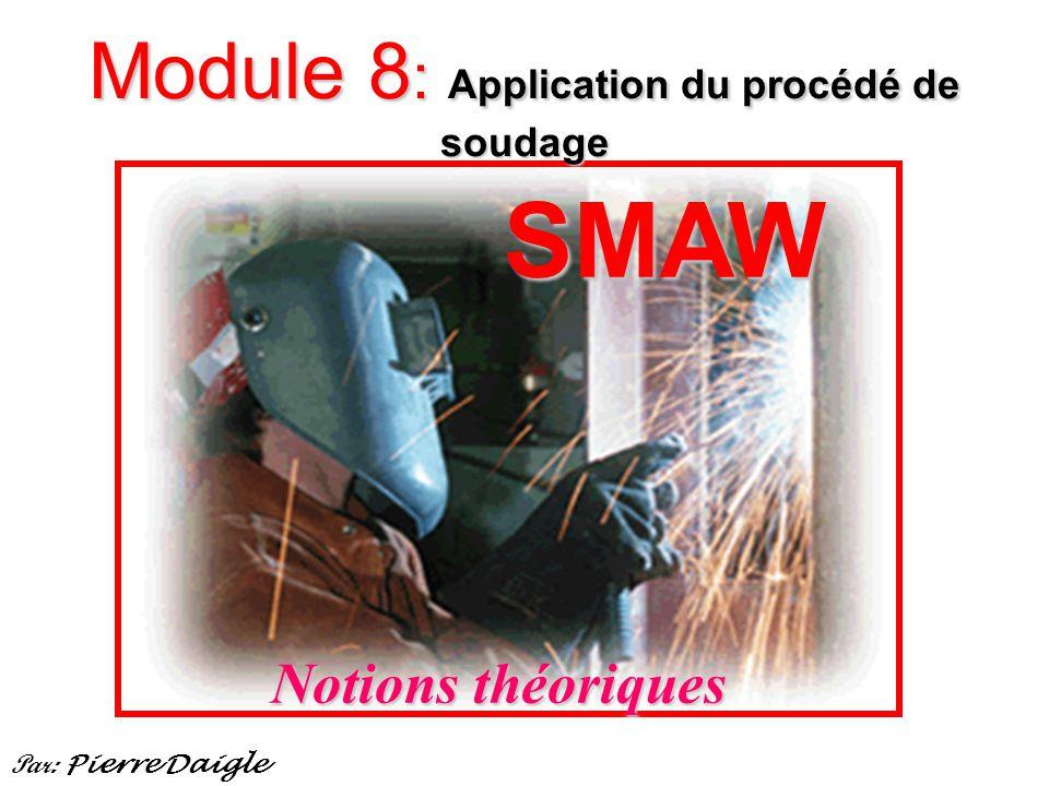 Résumé -En soudage à l arc avec électrode enrobée (SMAW), la fusion des métaux est obtenue par la chaleur d un arc électrique établi entre une électrode métallique enrobée et le métal de base.